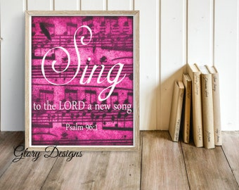 Printable, Bible Verse, Wall Decor, Sing to the LORD a new song, Psalm 96:1, DIY,Digital Printable File 300 dpi
