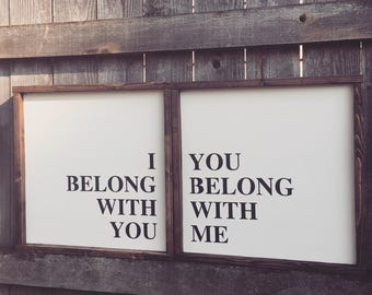I belong with you, you belong with me painted wood signs