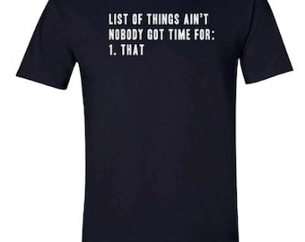 Ain't Nobody Got Time for That T-shirt | List of Tee