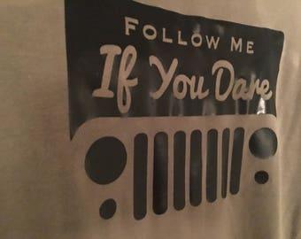 Follow Me If You Dare, Jeep Tank Size Medium