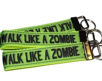 Zombie lovers keychain/ Walk Like A Zombie / Zombie The Walking Dead Keyfobs/ Neon yellow walk like a zombie ribbon webbing