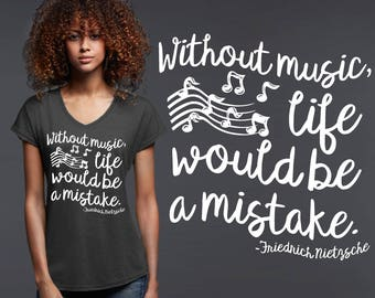 Without Music Life Would Be A Mistake | Music T-shirt | Band Gift |Daughter Gift | Custom T-shirts | Inspirational T-shirt | Korena Loves