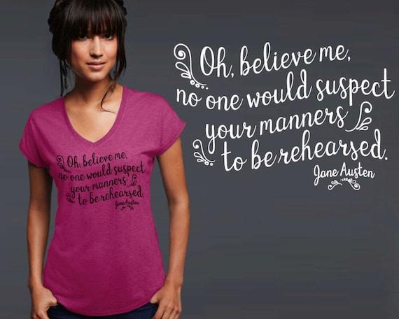 Manners | Jane Austen | Jane Austen Quotes | Jane Austen Gifts | Friend Gift | Quote Shirt | Inspirational | Korena Loves