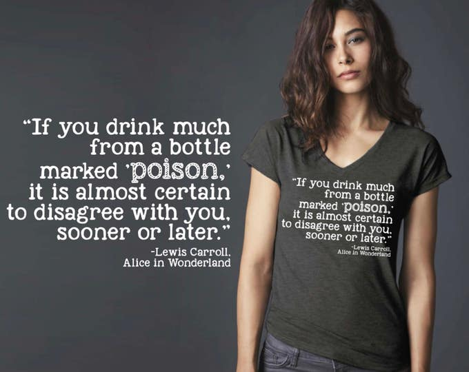 If You Drink From A Bottle Marked Poison | Alice in Wonderland | Quote Shirt | Quote T-shirt | Inspirational T-shirt | Korena Loves