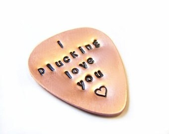Hand Stamped I Plucking Love You Brass or Copper Guitar Pick / Gift for Him - Guitar Pick - Music Gift
