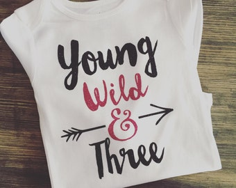 Birthday shirt, young wild and three, three year old shirt, girls clothing