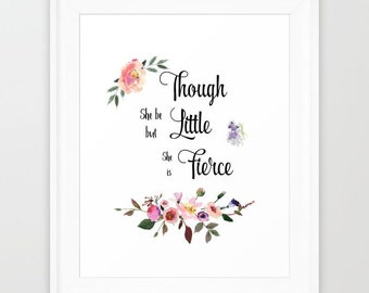 Though She be but Little, She is fierce, Instant download, digital download, watercolor print, typography print, confirmation gift, nursery