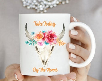 11 oz. Take Today By the Horns. bull mug, skull mug, flower mug, cow mug.