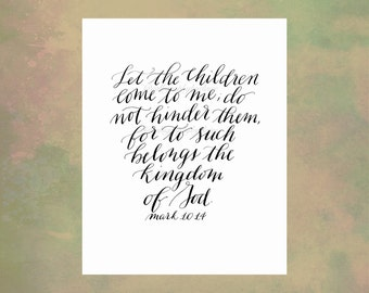 Mark 10:14 Let the Children Come to me - Nursery Wall Hanging - Calligraphy Scripture, Bible Verse, Printable for Baby Room, Nursery