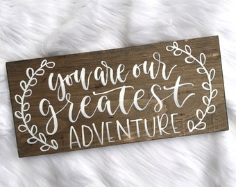 You are our greatest adventure // Hand Lettered // Wood Sign // 16x8 // Modern Calligraphy