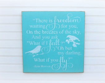 What if i fall, oh my darling what if you fly, Erin Hanson, Inspirational Quote, Motivational Wood Sign