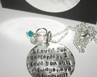 I loved you then I love you still, couples gift custom necklace,Hand stamped jewelry, mommy jewelry, personalized, engraved jewelry