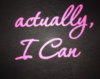 Women's Actually, I Can - Workout Shirt - Fitness Shirt - Exercise Top - Fitness Apparel  -