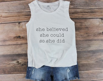 She believed she Could so she Did Shirt/ Thought she may be little, she is fierce Shirt/ Resist Shirt/ Girl Power Shirt mom Life Muscle Tee