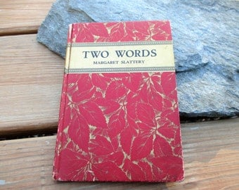 1927 Two Words by Margaret Slattery FIRST edition