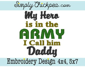 Embroidery Design - My Hero is in the Army I Call Him Daddy - Military - Perfect for Toddlers and Babies - Saying - For 4x4 and 5x7 Hoops