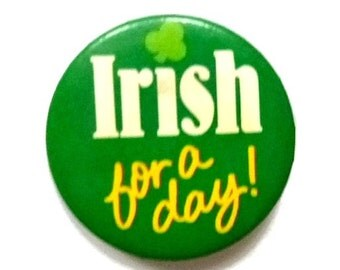St Patricks Day Button IRISH for a Day Pin 1970s HALLMARK Pinback Brooch Vintage St Paddys Day Badge Ireland Good Luck Jewelry Broach Gift