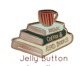 Drink Coffee & Read Books Enamel Pin