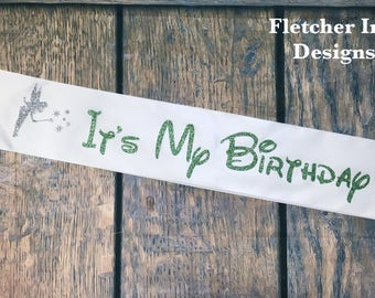 Glitter Tinker Bell Inspired Birthday Sash, Disney, Birthday Girl.