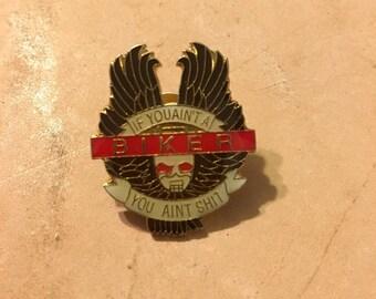 If You Ain't A Biker Enamel Lapel Pin