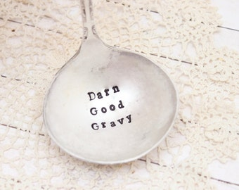 Darn Good Gravy Ladle - Hand Stamped - Thanksgiving Christmas Gravy Ladle - Gifts for her - Hostess Gift - Vintage Decor