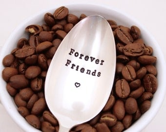 Forever Friends hand stamped spoon - Coffee Ice Cream Tea Soup - Message Spoon - Gifts for her mom sister best friend - Stocking stuffer