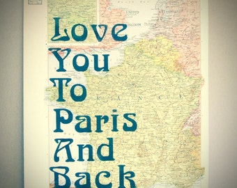 Love You to Paris and Back, France Trip,Paris Honeymoon, Art Deco Font, France,Map Print, Travel Print, Travel Art, Honeymoon, Traveler Gift