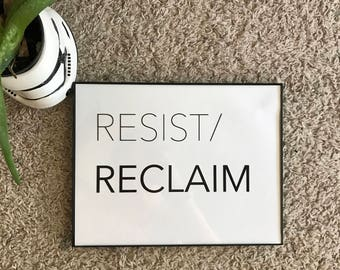Resist/Reclaim, Art Print, Feminism, Inspirational, Motivational
