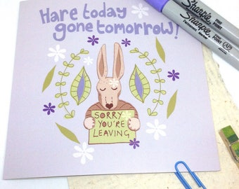 Leaving Card, Cute Pun Farewell Card, Goodbye Coworker Card, New Job Greetings Blank, Original Illustrated Hare, Funny Rabbit Bon Voyage.