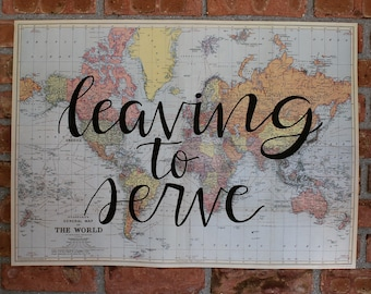 """Leaving to Serve Calligraphy, Hand-painted 20x28"""" Vintage World Map"""