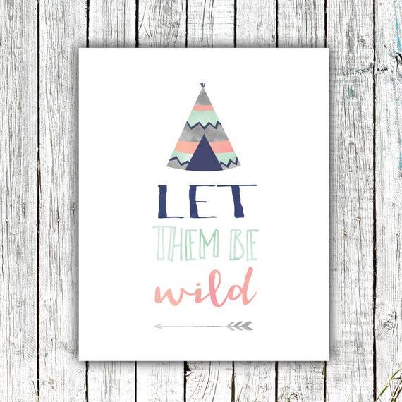 Nursery Art Printable, Tribal Nursery, Mint, Grey and Navy, Teepee, Let them be Wild, Digital Download Size 8x10 #616