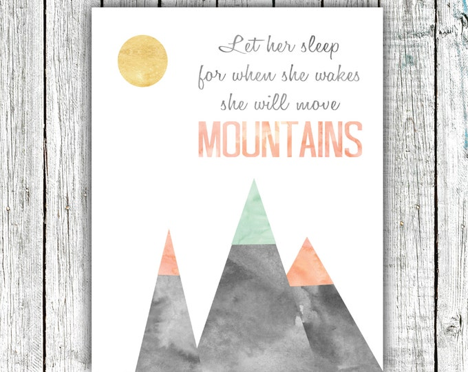 Nursery Art Printable, Let her Sleep for When she Wakes she will Move Mountains, Digital Download Size 8x10 #590
