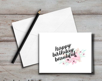 PRINTABLE Happy Birthday Beautiful Card + envelope; for Friend, Girlfriend, Wife, Partner, Anyone, Just Because; pretty, sweet, cute card