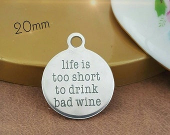 "Stainless Steel Charm Pendants, ""Life is to Short to drink Bad Wine"" Word Charms  20 mm Ships from Florida U.S. CTLTS11"