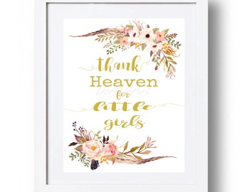Thank heaven for little girls Blush and Gold Nursery Wall art Watercolor flowers Little Baby Girl wall quote DOWNLOAD 5x7 8x10 11x14 16x20