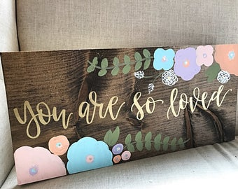 Custom Nursery Decor | Rustic Wood Sign | Personalized Nursery Decor | Nursery Wall Decor | You Are So Loved | Boho Shabby Chic Nursery