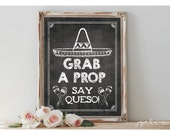 Instant 'Grab A Prop Say Queso!' Printable Fiesta Sign Chalkboard Printable Photobooth Fiesta Mexican Decor Size Options