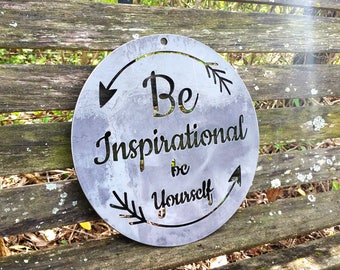 Be Inspirational Be Yourself Rustic Raw Steel Round Quote Sign and Sayings with Arrows Inspirational Metal BE Creations