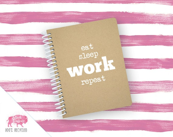 Spiral Notebook   Spiral Journal   Notepad   100% Recycled   Eat Sleep Work Repeat   BB066SM