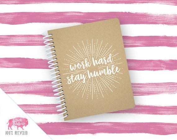 Spiral Notebook   Spiral Journal   Notepad   100% Recycled   Work hard stay humble   BB076SM