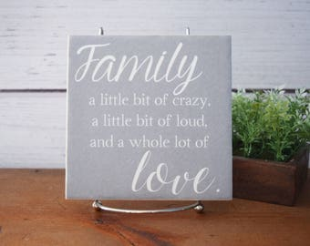 SALE.Family - a little bit of crazy, loud..a whole lot of love.Quote Tile.Mother's day sign. Perfect gift for mom, grandma. Funny