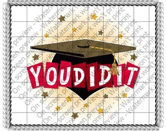 Graduation Congrats You Did It Edible Cake or Cupcake Toppers - Choose Your Size