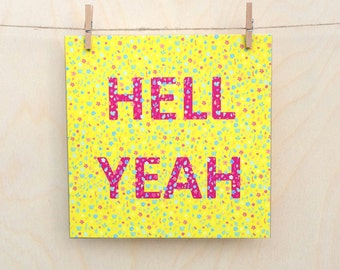 Funny card, funny birthday, Floral Card, Hell Yeah, Celebration card