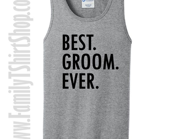 Best Groom Ever Tank Top