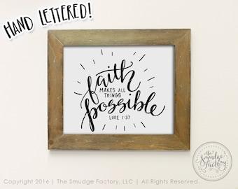 Faith Printable File, Faith Makes All Things Possible, Luke 1:37, Bible Verse DIY Wall Art Print Home Decor, Inspiring Verse Bible Verse Art