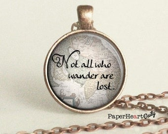 Not All Who Wander Are Lost - Necklace - Travel - Quote - Wander - Wanderlust - Tolkien - Adventure - Graduation - Gift - Charm -  (B5416)