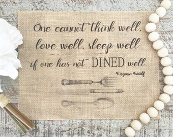 Virginia Woolf Quote Think Well Love Well Sleep Well Sign with Vintage Fork Knife Spoon Sign on Burlap | Dining Room Decor | Farmhouse