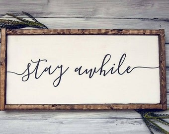Stay Awhile | Farmhouse Sign | Farmhouse Decor | Rustic Decor | Rustic Sign | Rustic | Wood Sign | Framed Sign | Farmstyle| Stay Awhile Sign