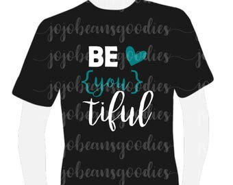 Be You Tiful Adult Shirt