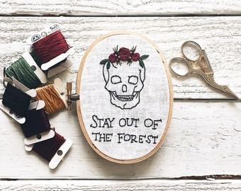 Stay Out of the Forest Embroidery // My Favorite Murder // Stay Sexy, Don't Get Murdered // Skull Embroidery // Floral Skull Embroidery //